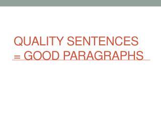Quality Sentences = Good Paragraphs