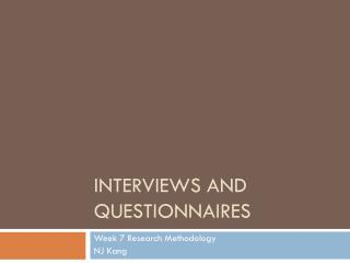 Interviews and questionnaires