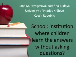 School :  institution where children learn the answers without asking questions ?