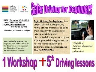 1  Workshop 5*  Driving lessons