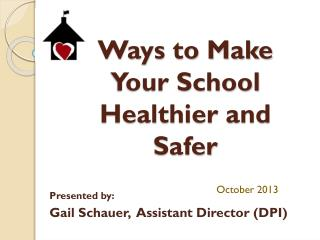Ways to Make Your School Healthier and Safer