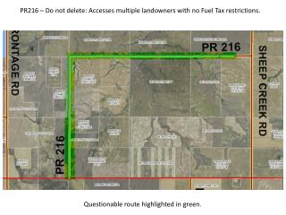 PR216 – Do not delete: Accesses multiple landowners with no Fuel Tax restrictions.