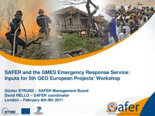 SAFER and the  GMES Emergency Response Service:  Inputs for 5th GEO European Projects' Workshop