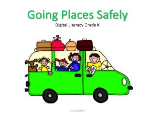 Going Places Safely Digital Literacy Grade K