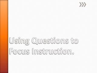 Using Questions to Focus Instruction.