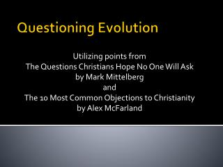 Questioning Evolution