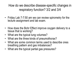 How do we describe disease-specific changes in respiratory function? 3/2 and 3/4