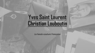 Yves Saint Laurent Christian Loubouti n