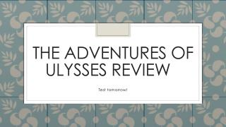 The Adventures of Ulysses review