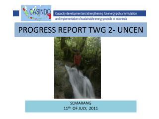 PROGRESS REPORT TWG 2- UNCEN