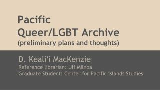 Pacific Queer/LGBT Archive (preliminary plans and thoughts)