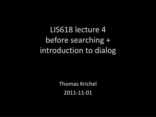 LIS6 18 lecture 4 before searching +  introduction to dialog