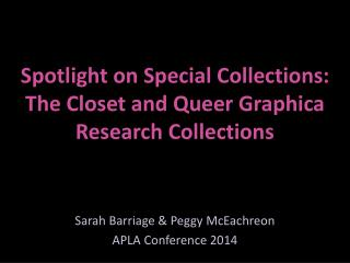Spotlight on Special Collections:  The  Closet and Queer  Graphica  Research Collections