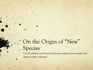 "On the Origin of ""New"" Species"