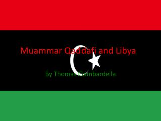 Muammar Qaddafi and Libya
