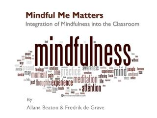 Mindful Me Matters Integration of Mindfulness into  the  Classroom
