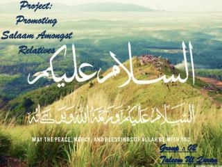Project: Promoting Salaam Amongst Relatives