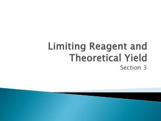 Limiting Reagent and Theoretical Yield
