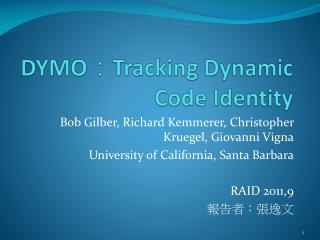 DYMO : Tracking Dynamic Code Identity