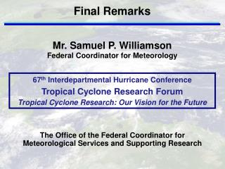 Mr. Samuel P. Williamson Federal Coordinator for Meteorology