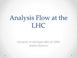 Analysis Flow at  the LHC