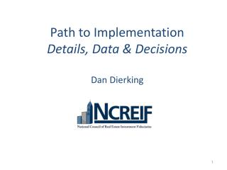 Path to Implementation Details, Data & Decisions Dan Dierking