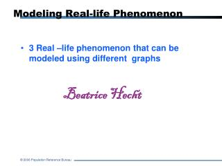 Modeling Real-life Phenomenon