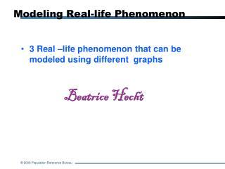 Modeling Real-life Phenomenon