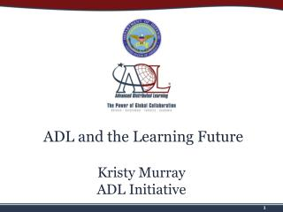ADL  and the Learning  Future Kristy  Murray ADL Initiative