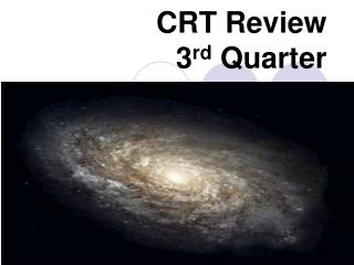 CRT Review 3 rd  Quarter