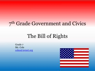 7 th  Grade Government  and  Civics The Bill of Rights