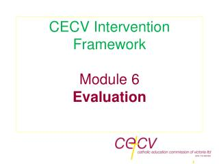 CECV Intervention Framework Module 6  Evaluation