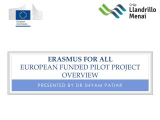 ERASMUS FOR ALL EUROPEAN FUNDED PILOT PROJECT Overview