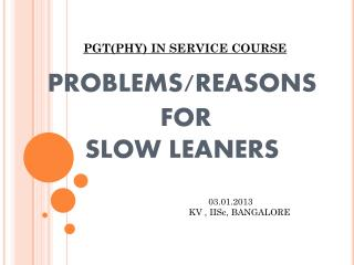 PROBLEMS / REASONS  FOR  SLOW LEANERS
