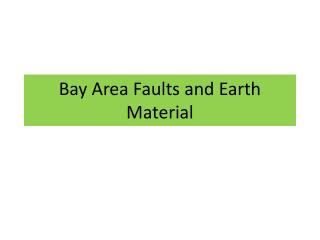 Bay Area  Faults and Earth Material