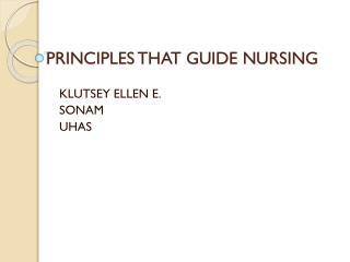 PRINCIPLES THAT GUIDE NURSING