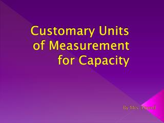 Customary Units of Measurement for Capacity
