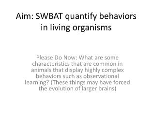 Aim: SWBAT quantify behaviors in living organisms