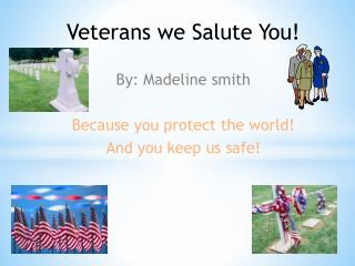Veterans we  Salute You !