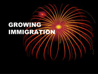 GROWING IMMIGRATION