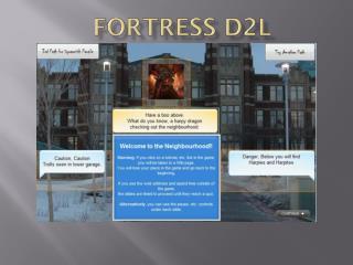Fortress D2L