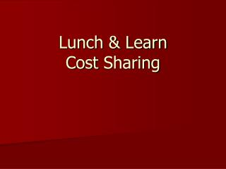 Lunch & Learn Cost  Sharing