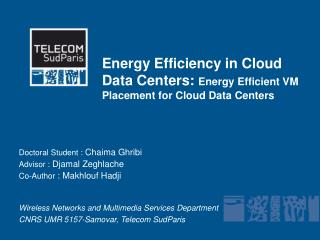 Energy Efficiency in Cloud Data Centers:  Energy Efficient VM  Placement for  Cloud Data  Centers