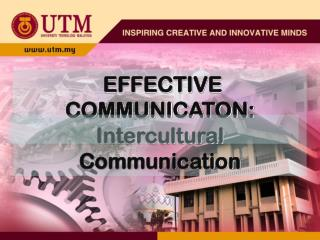 EFFECTIVE COMMUNICATON: Intercultural Communication