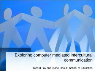 Exploring computer mediated intercultural communication