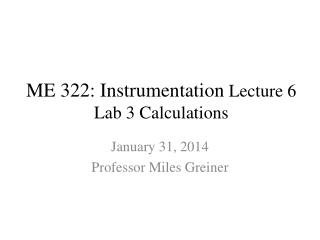 ME 322:  Instrumentation  Lecture 6 Lab 3 Calculations