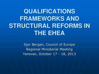 QUALIFICATIONS FRAMEWORKS AND STRUCTURAL REFORMS IN THE EHEA