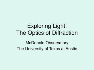 Exploring Light: The Optics of Diffraction