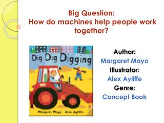 Big Question:   How do machines help people work together?