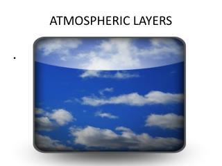 ATMOSPHERIC LAYERS